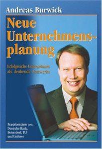 Andreas Burwick, Neue Unternehmensplanung